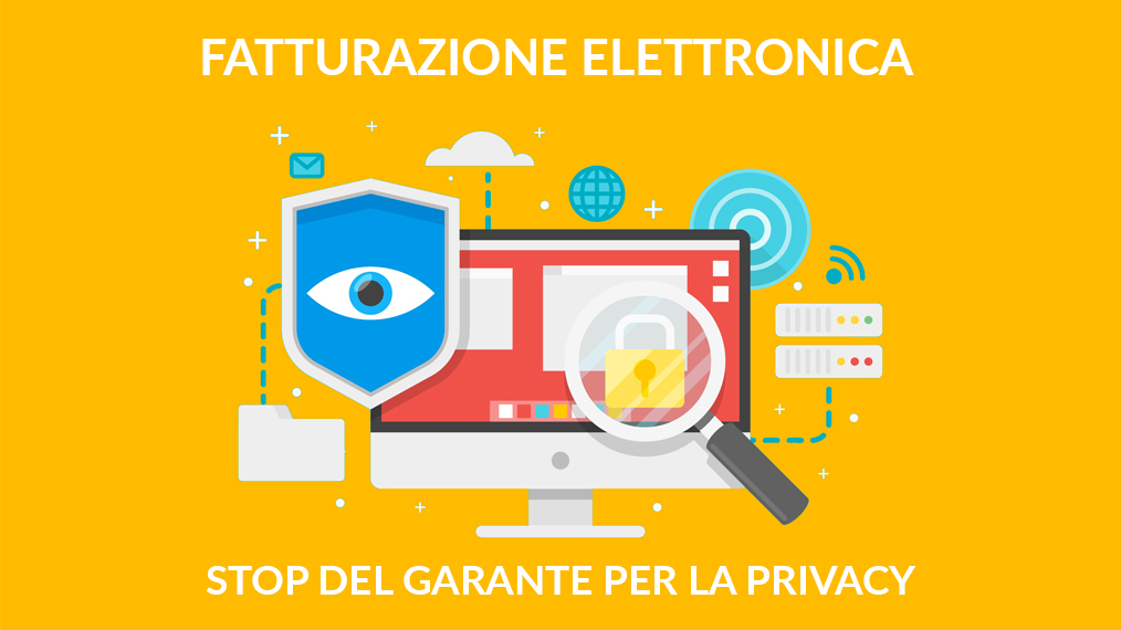 Fatturazione Elettronica – ALT da parte del Garante per la Privacy